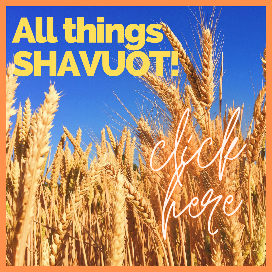 ALl things Shavuot!